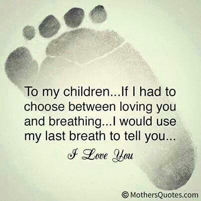 Just Love This Quote A Mothers Love For Her Children Is Unlike Any