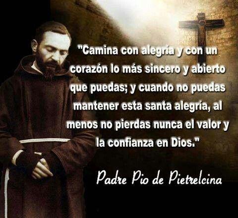 Alegría Según El Padre Pío Frases De Santos Padre Pio