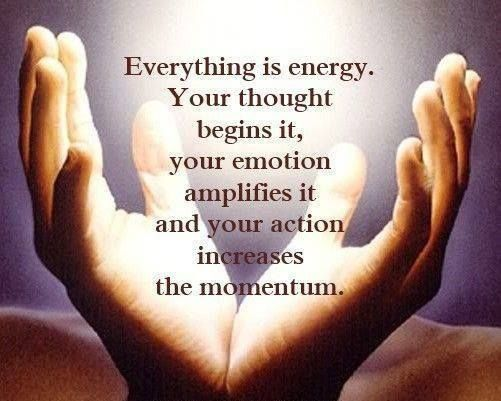 everything is energy your thought begins it your emotion amplifies
