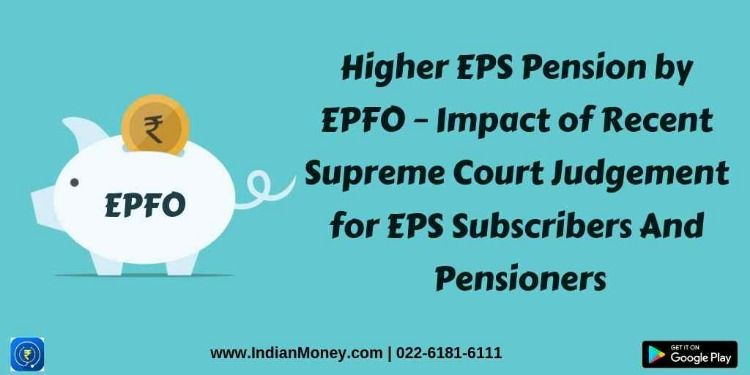 Higher Eps Pension By Epfo Impact Of Recent Supreme Court