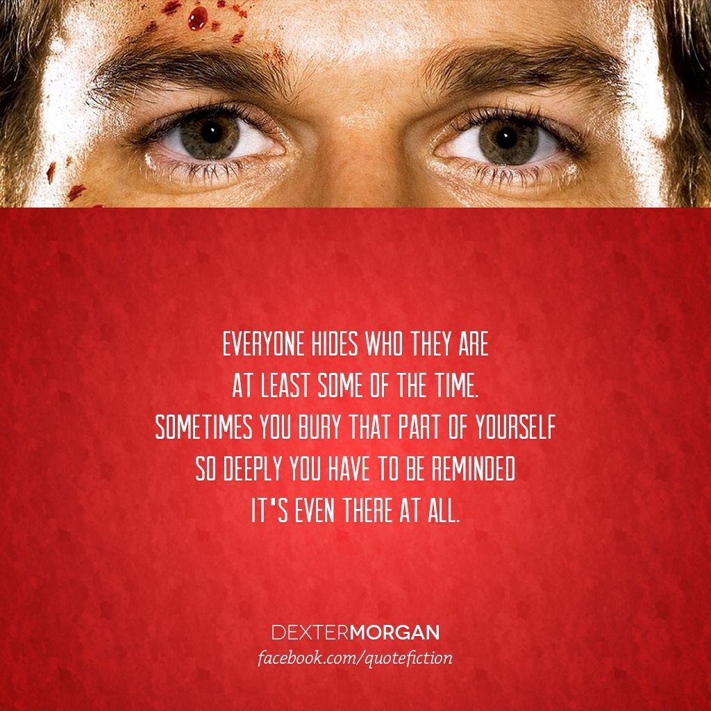 Pin By Harry Vosper On Dexter Dexter Morgan Quotes Dexter Morgan Dexter Quotes