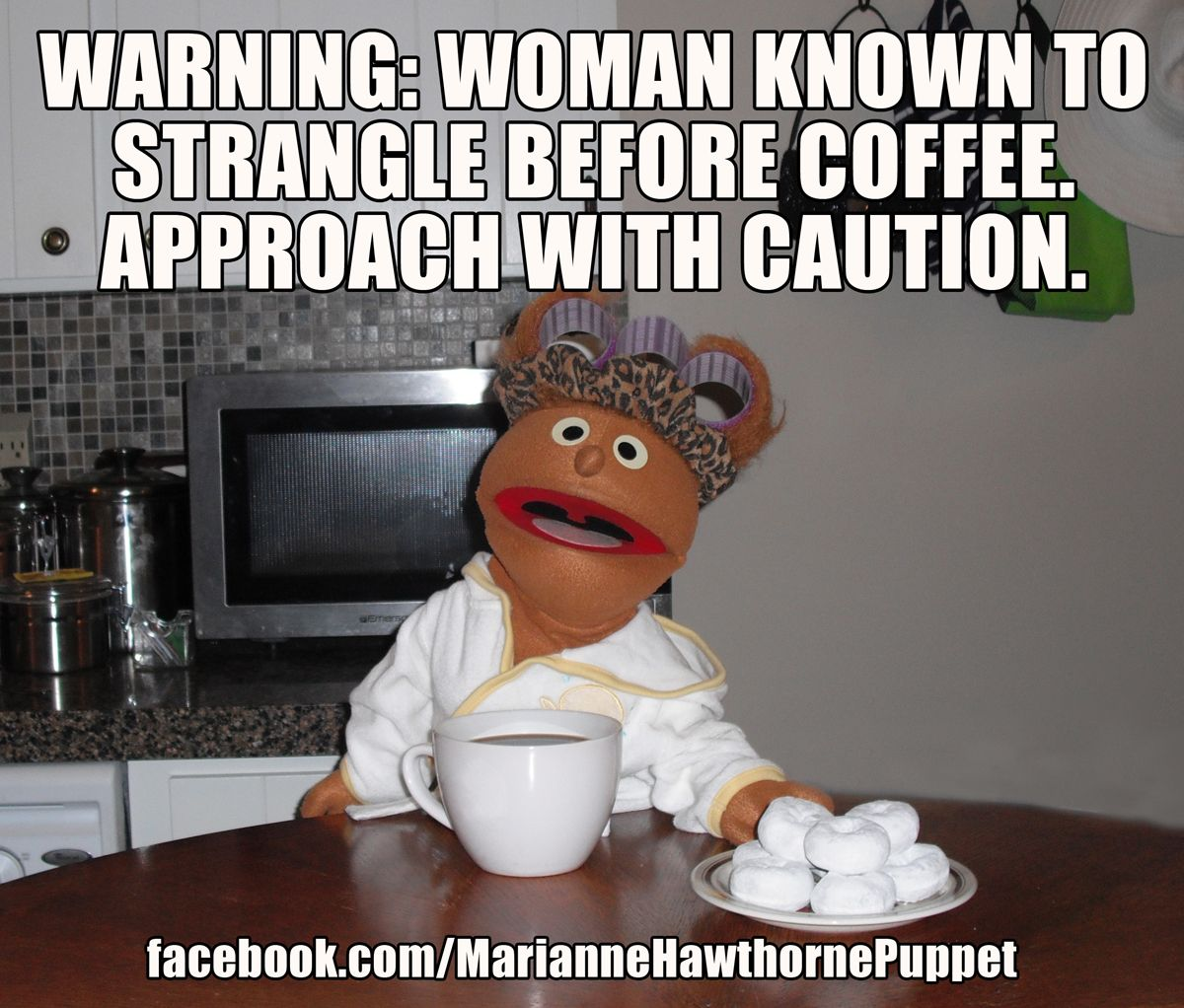 Funny Warning Meme : Warning woman known to strangle before coffee approach