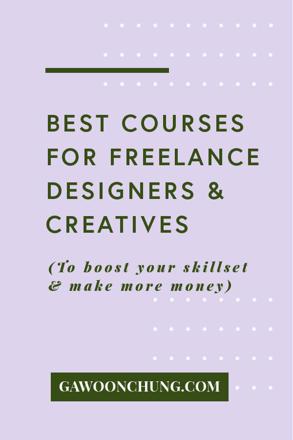 The Best Online Courses for Freelance Designers & Creatives — Gawoon Chung