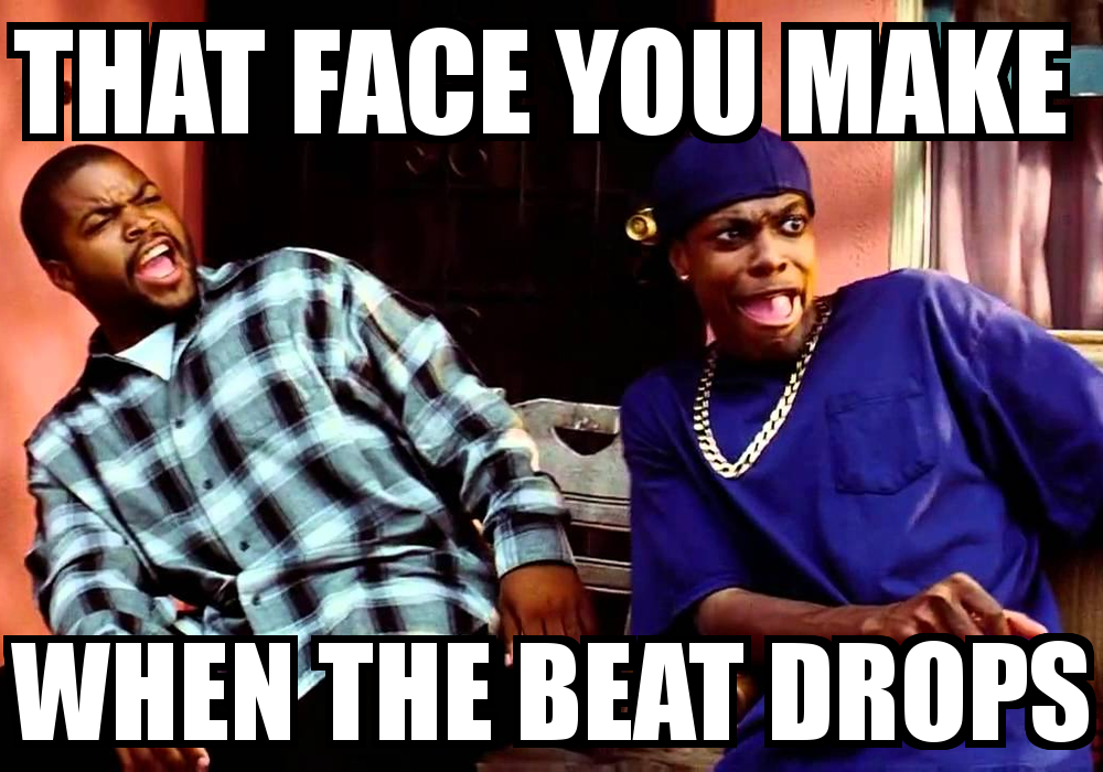 e445c7f45ed753e81df0e4c0e51b3728 that face you make when the beat drops png (1000�700) lol,Beat Drop Memes