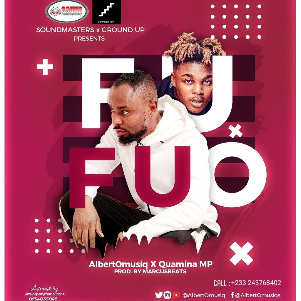 AlbertOmusiq Fufuo ft Quamina Mp in 2020 Songs, South