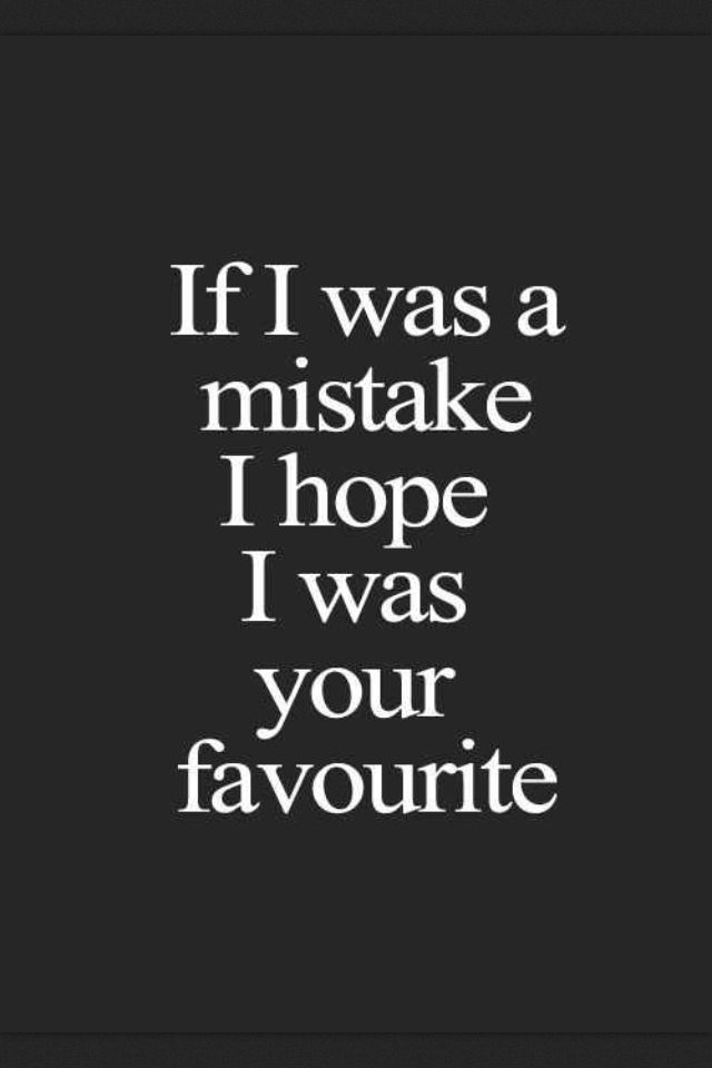 Because U Were My Favourite Mistake With A Heavy Heart Love