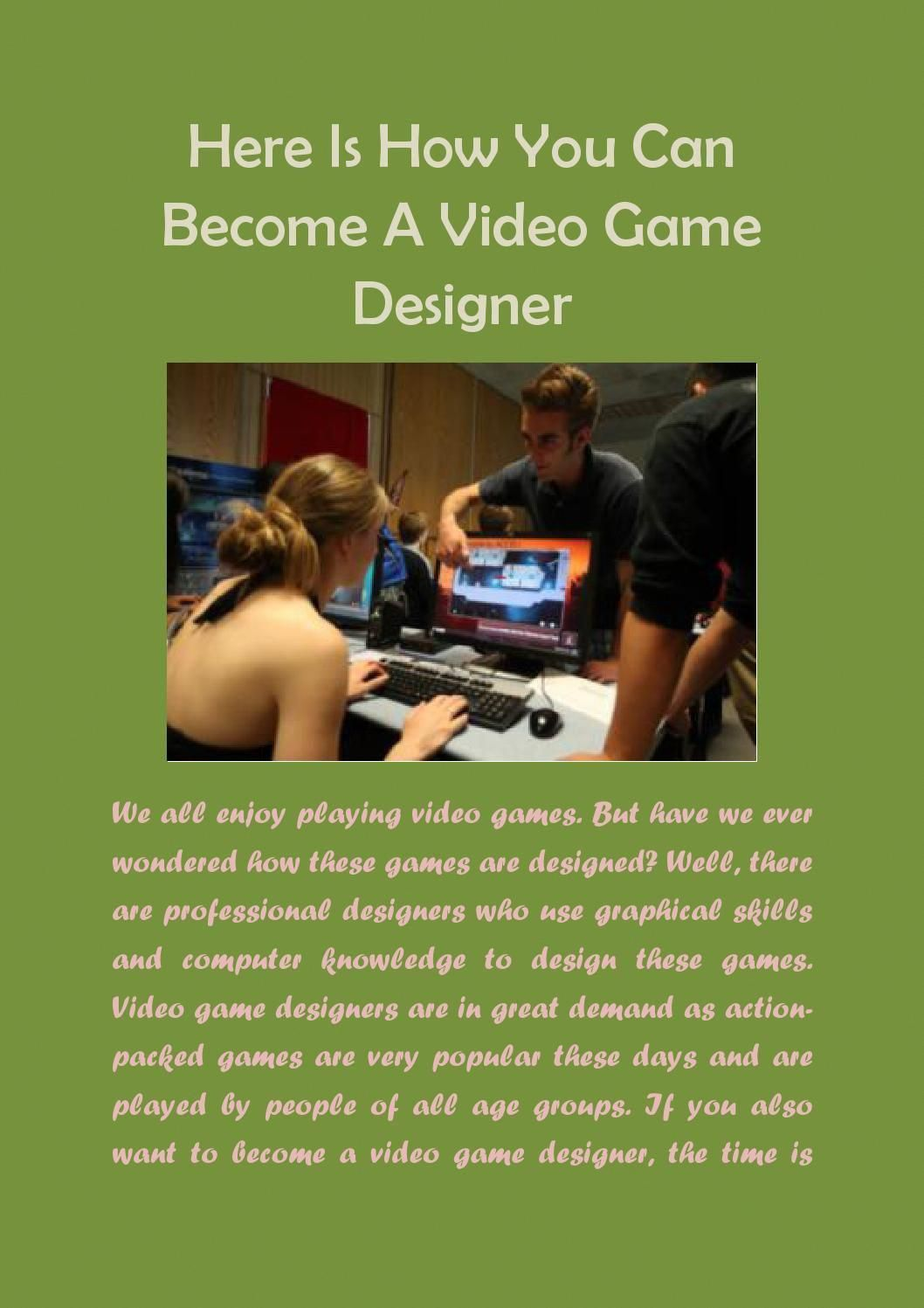Video Game Design is one of the most exhilarating jobs out