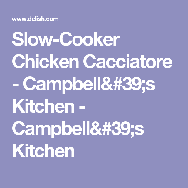 Slow-Cooker Chicken Cacciatore - Campbell's Kitchen - Campbell's Kitchen