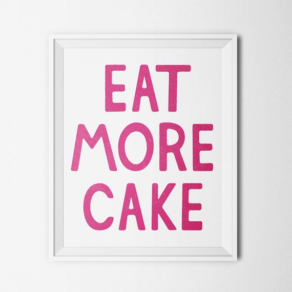 Eat More Cake Instant Download Quote by DaydrifterDigital on Etsy, $4.99