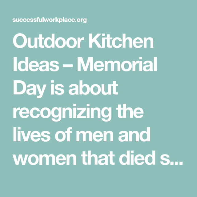 Outdoor Kitchen Ideas – Memorial Day is about recognizing the lives on saint patrick's day ideas, memorial celebration ideas, national day ideas, 4th of july ideas, memorial food ideas, administrative day ideas, father's day ideas, professionals day ideas, community day ideas, independence day fashion ideas, mother's day tea ideas, admin day ideas, july 4th celebration ideas, patriot day ideas, day of the dead ideas, chocolate day ideas, bastille day ideas, columbus day ideas, new year's day ideas, labour day ideas,