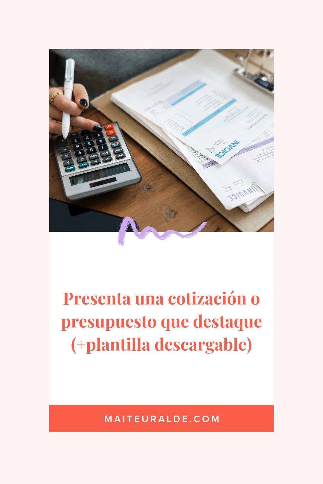 Cómo Hacer Una Cotización O Presupuesto Plantilla Descargable Maite Uralde Presupuesto Emprendedor Cómo Hacer