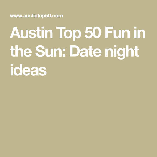Austin dating ideas Datiert kleine Felswand