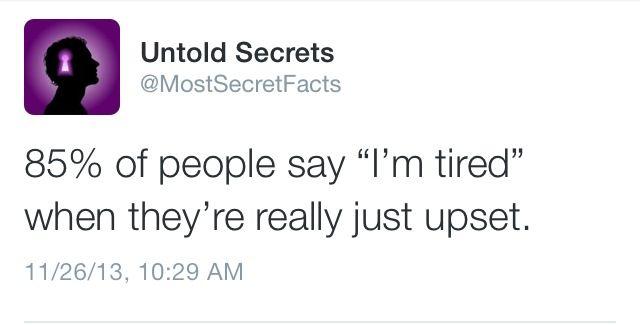 """I'm tired"""