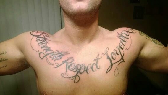 Chest Tattoo Strength Respect Loyalty Strength Tattoo Tattoos Tattoo Quotes