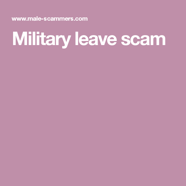 Military leave scam