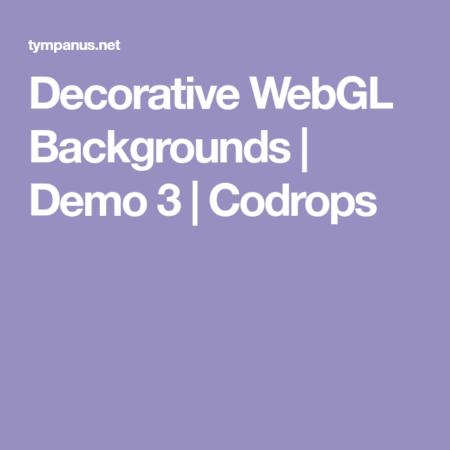 Decorative WebGL Backgrounds | Demo 3 | Codrops | Dee-zign fer Web
