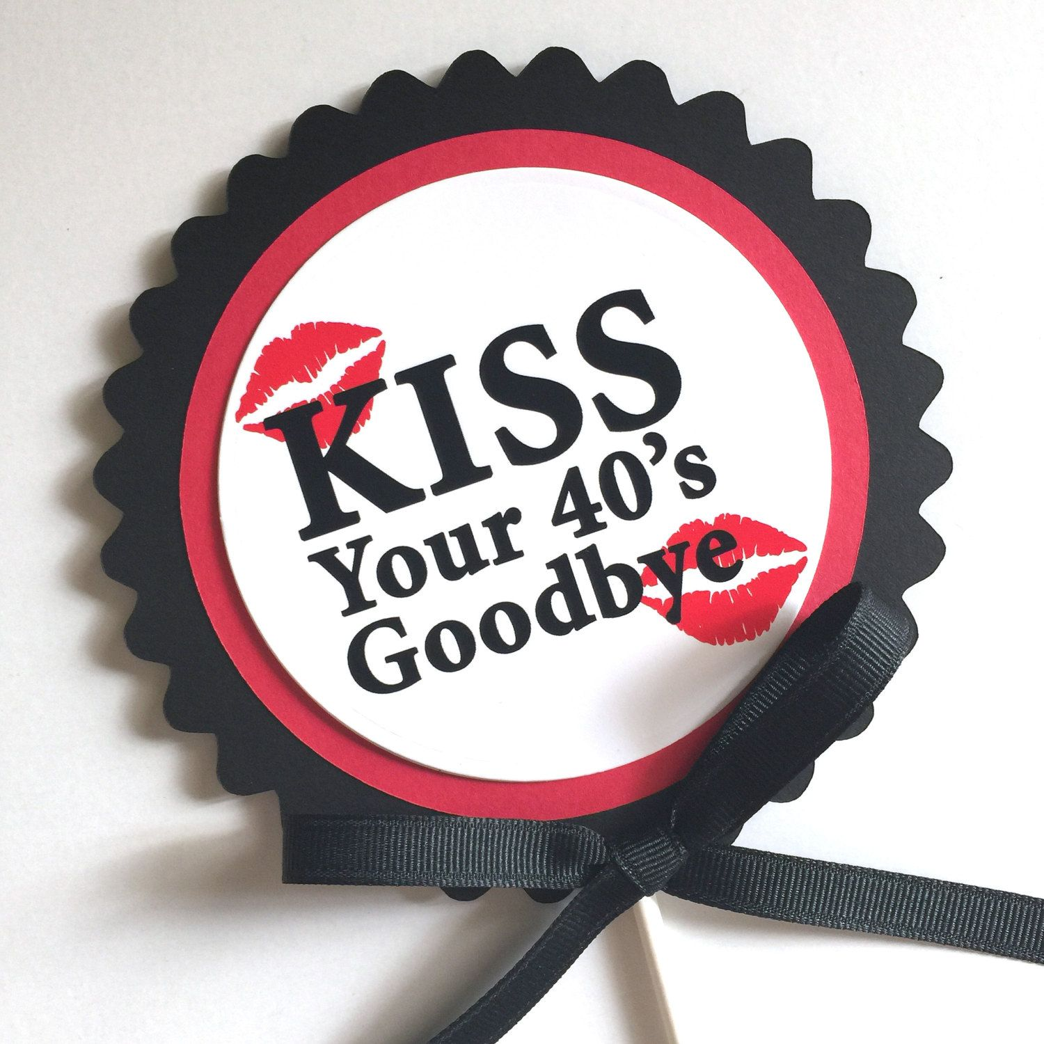 50th Birthday Kiss Your 40 S Goodbye Cake Topper Decoration Candy Pick Black Red And White Or Your Choice Of Col Goodbye Cake Birthday Kiss 50th Birthday