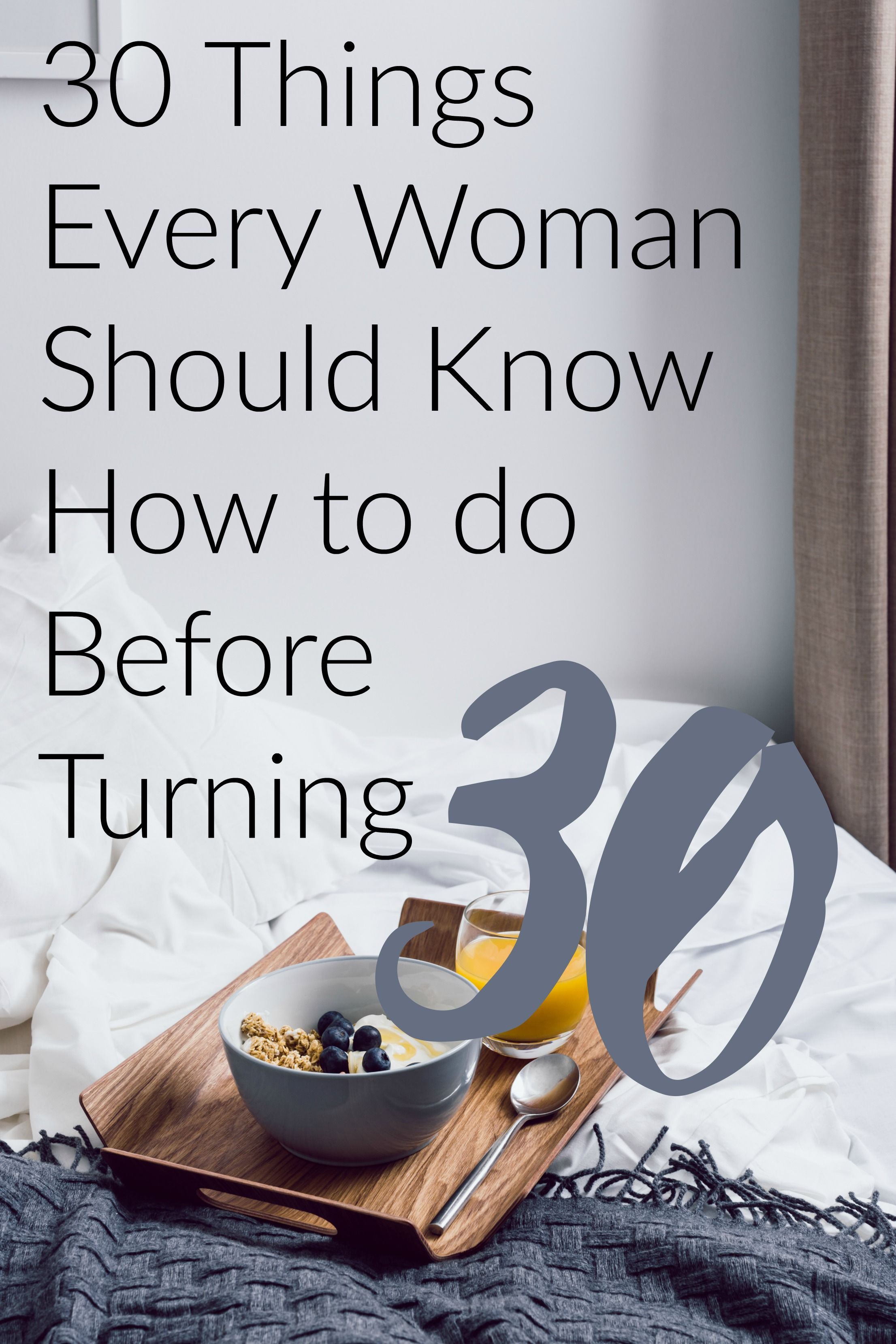 30 things every 30 year old woman needs to know 30 years