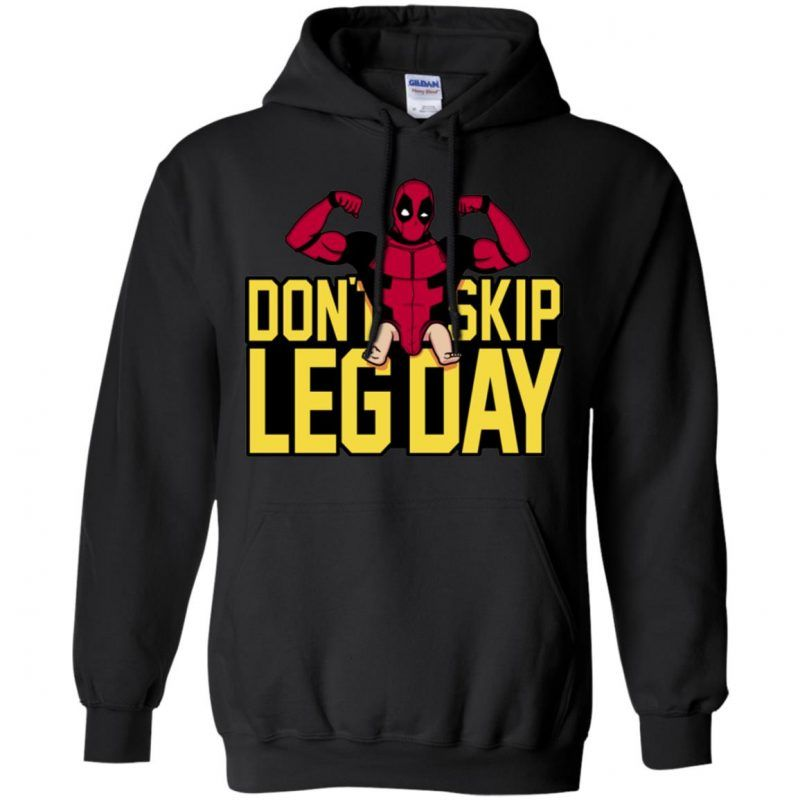 f85d2b140 Deadpool Don't Skip Leg Day Hoodie - Shop Freeship US Clothing,  Accessories, Gifts for Unicorn, Holidays, Birthday, Sport and Movies