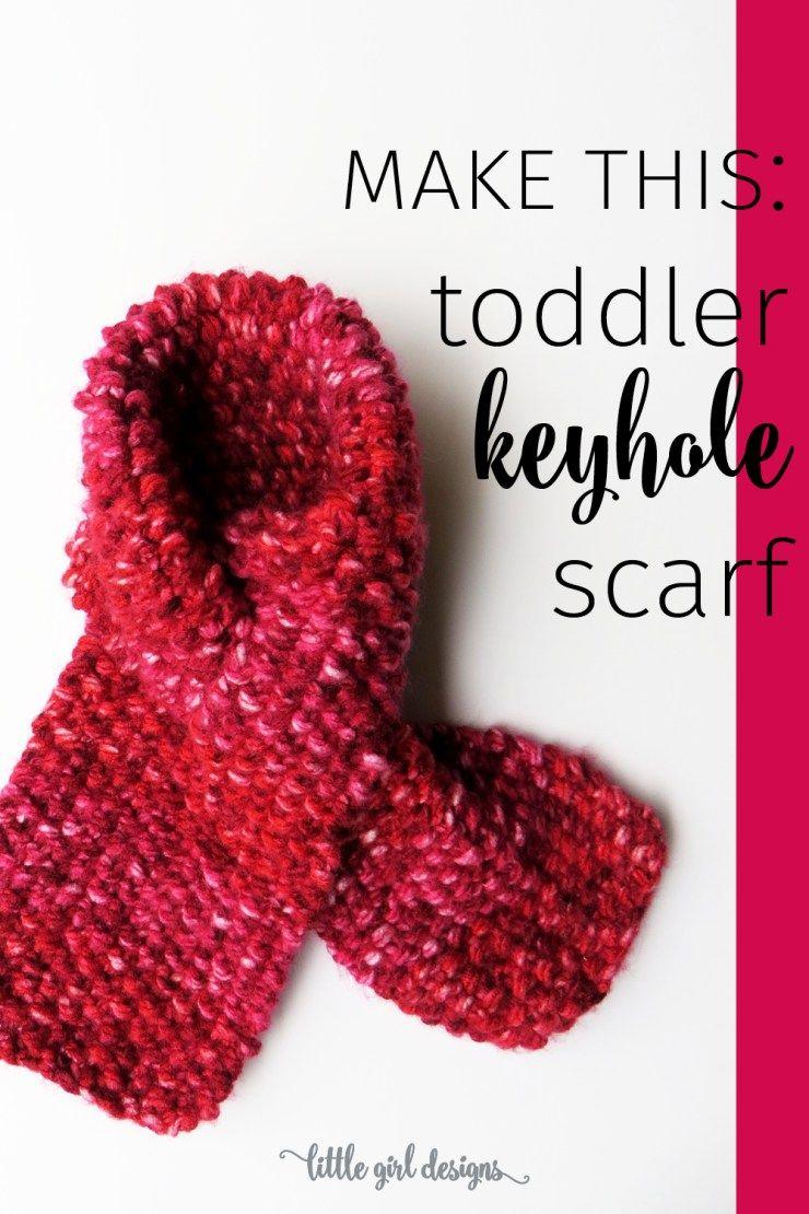 Simple Toddler Keyhole Scarf Knitting Pattern | Knit patterns ...