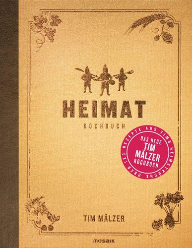 Rezepte Aus Tim Malzers Kochbuch Heimat Kochbuch Tim Maelzer Bucher