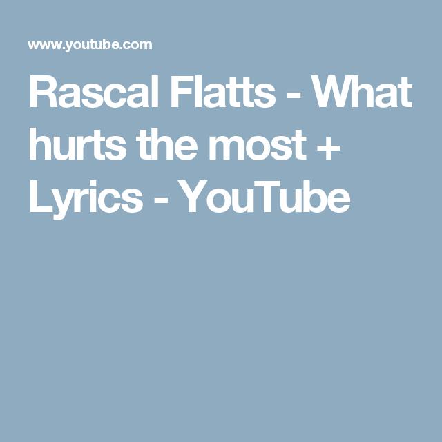 Rascal flatts what hurts the most lyrics youtube my playlist rascal flatts what hurts the most lyrics youtube stopboris Gallery