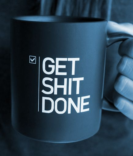 Drink Coffee and Get Shit Done