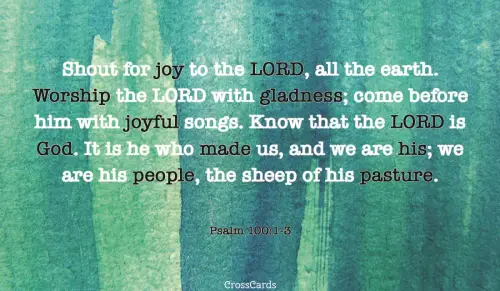 Psalm 100 NIV Bible Shout for joy to the LORD, all the