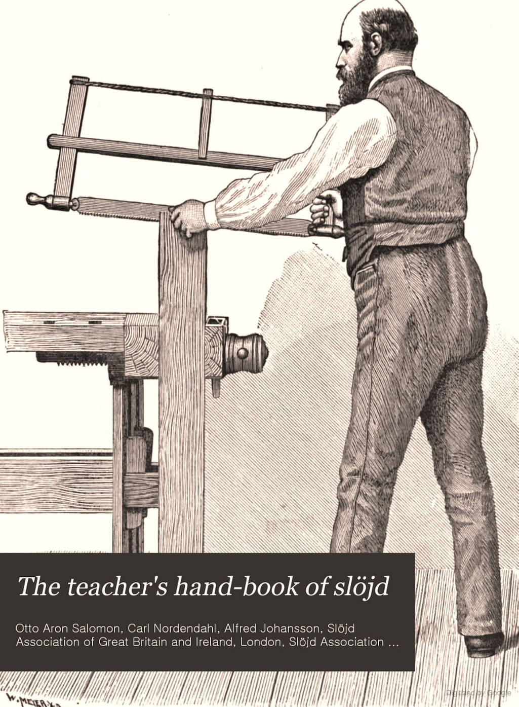 The Teacher S Hand Book Of Slojd As Practised And Taught