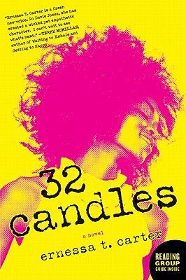 32 Candles By Ernessa T Carter Bookclub Booksandbooks Positive Books Summer Books Novels