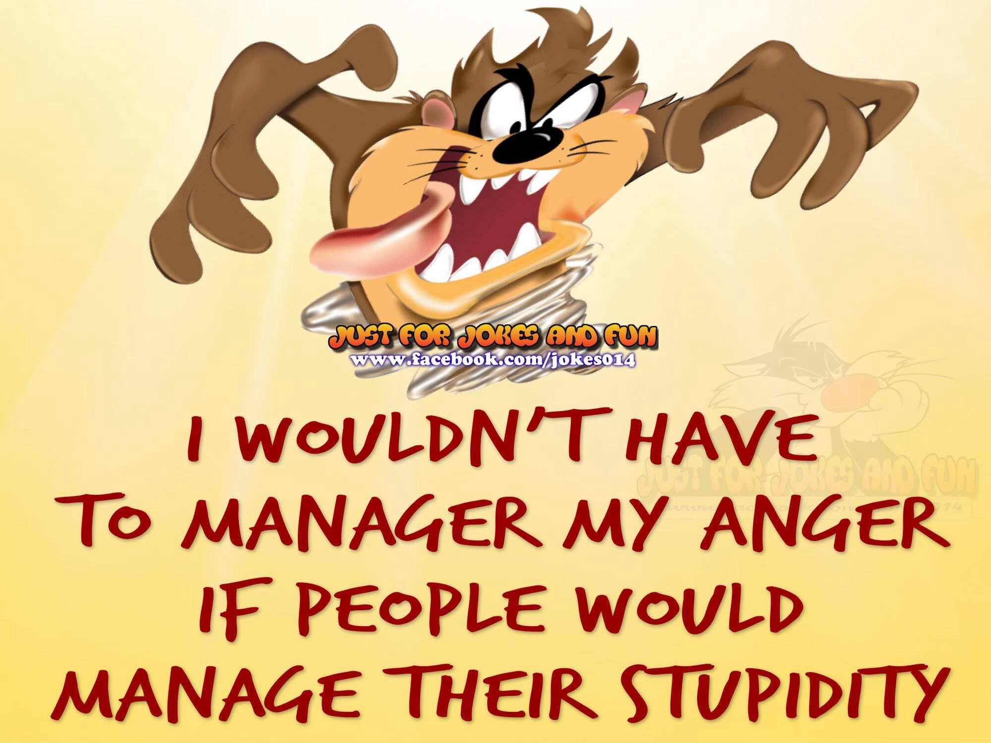 I Wouldn T Have To Manage My Anger If Funny Selfie Quotes Cartoon Quotes Cartoon Jokes