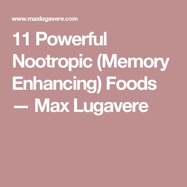 11 Powerful Nootropic (Memory Enhancing) Foods — Max