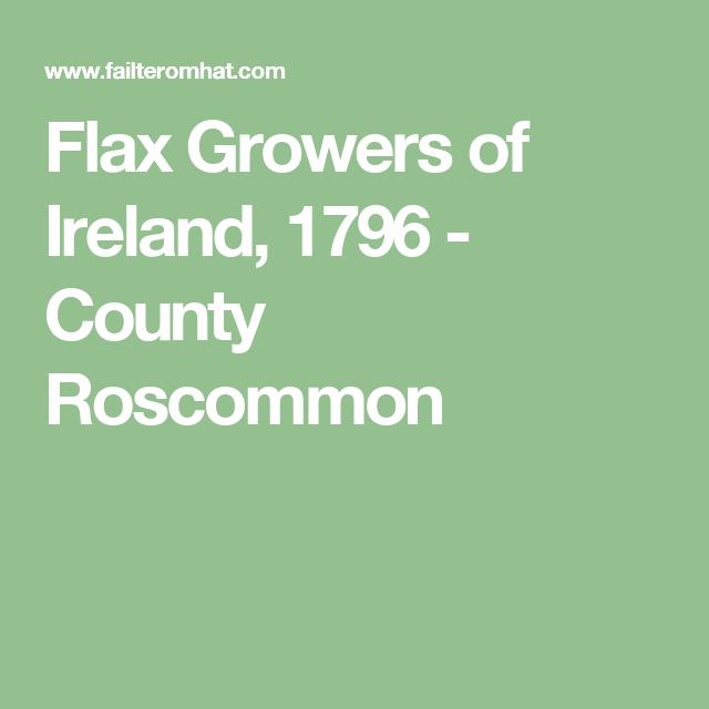 Flax Growers of Ireland, 1796 - County Roscommon