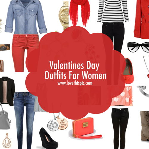 Valentines Day Outfits For Women My Style Pinterest Chic