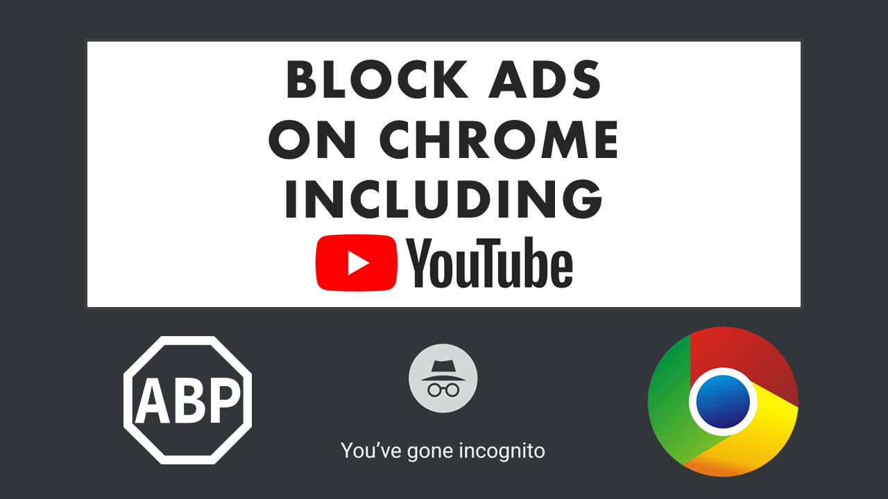 How To Block Adverts In Google Chrome Including Youtube Ads And In Incognito Mode Incognito Youtube Ads Chrome