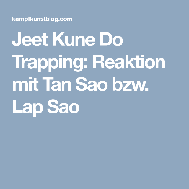 Jeet Kune Do Trapping: Reaktion mit Tan Sao bzw. Lap Sao