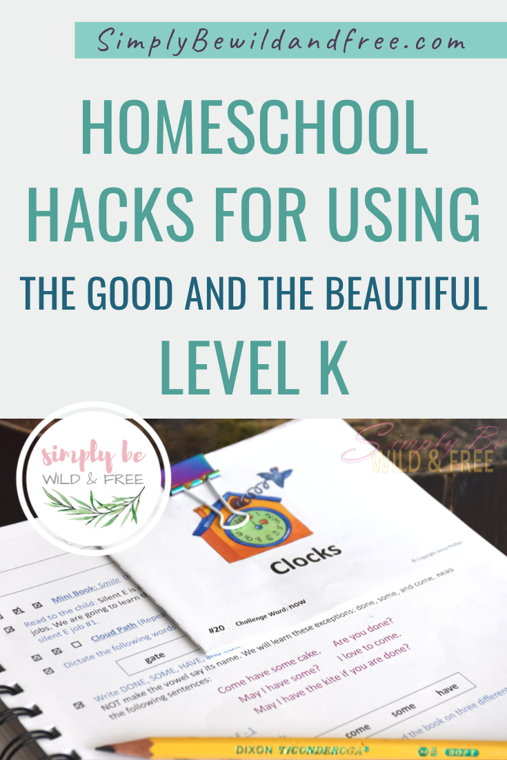 Homeschool Hacks for The Good & The Beautiful Level K