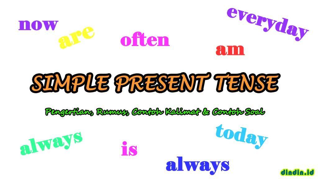 Simple Present Tense Pengertian Rumus Contoh Kalimat Dan Contoh Soal Belajar Belajar Bahasa Inggris Tata Bahasa