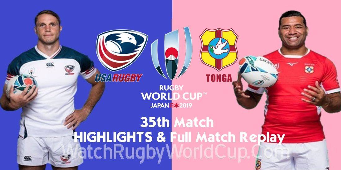 Tonga Vs United States Extended Highlights Rwc 2019 Full Match Replay Full Match Rugby World Cup Match Highlights