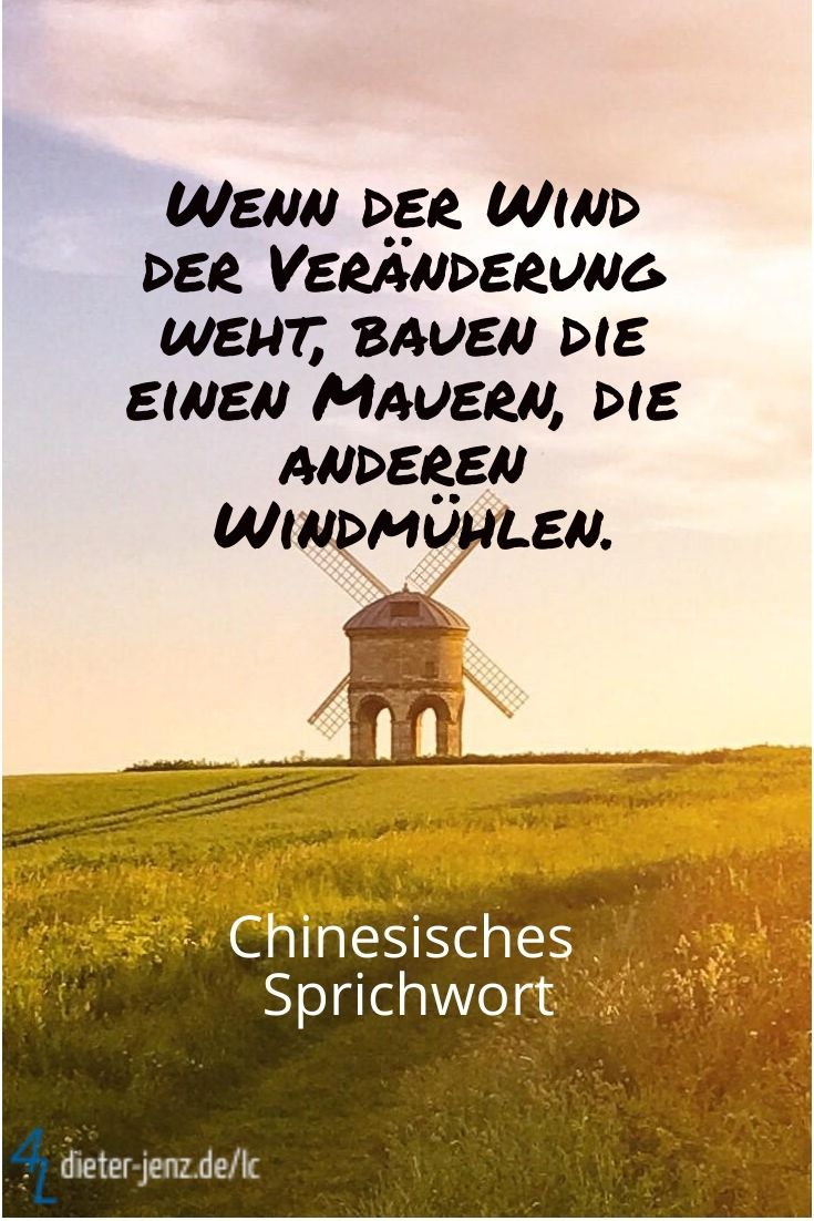Wenn der Wind der Veränderung weht … | Weisheiten sprüche, Sprüche zitate, Nachdenkliche sprüche