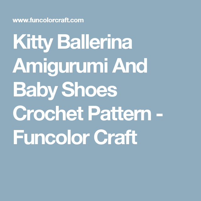 Kitty Ballerina Amigurumi And Baby Shoes Crochet Pattern Funcolor