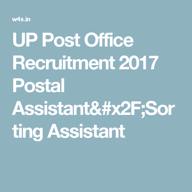 Up Post Office Recruitment 2017 Postal Assistantsorting Assistant