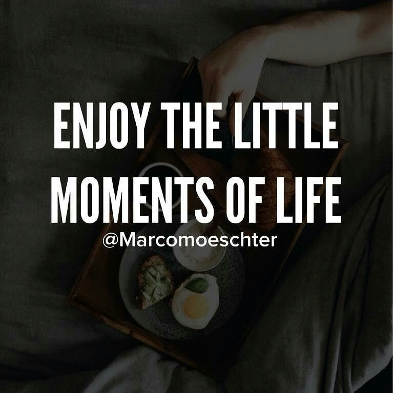 Enjoying the little things is the start do that and work your way up to bigger and bigger things. Double tap if you agree. @marcomoeschter.com  Follow my friend @BavariTrust for motivation like this.