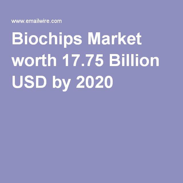 Biochips Market worth 17.75 Billion USD by 2020