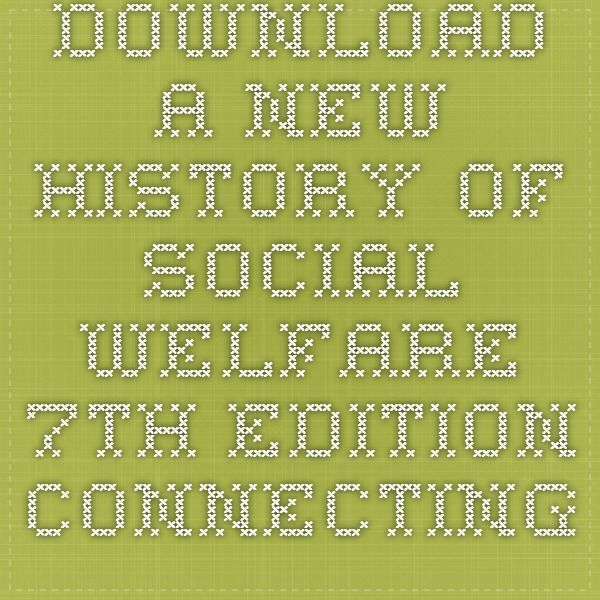 Download a new history of social welfare 7th edition connecting download a new history of social welfare 7th edition connecting core competencies ebook pdf fandeluxe Image collections