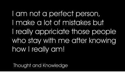I am not a perfect person...