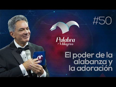 A.El Poder de la alabanza y la adoración 3 - Apóstol Eduardo Cañas Estrada - Palabra y Milagros #52 - YouTube