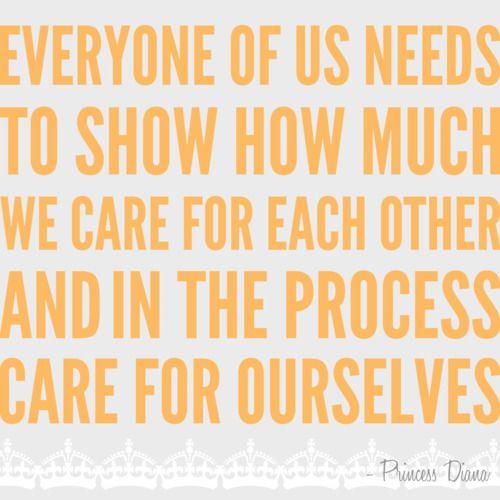 Care for ourselves - Princess Diana