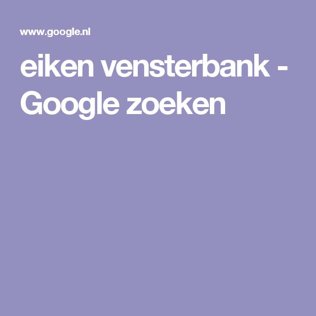 eiken vensterbank - Google zoeken