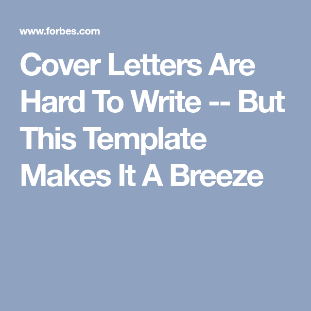 Cover Letters Are Hard To Write  But This Template Makes It A